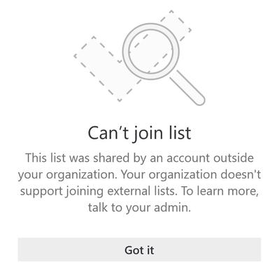 """Mesajul de eroare din Microsoft pentru a face acest lucru spune """"nu vă puteți asocia la listă. Această listă a fost partajată de un cont din afara organizației dvs. Organizația dumneavoastră nu acceptă asocierea listelor externe. Pentru a afla mai multe, discutați cu administratorul. """""""