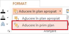 În meniul vertical Aducere în plan apropiat, selectați Aducere în prim-plan.