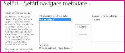 Setările Navigare prin metadate vă permit să specificați câmpurile de metadate care pot fi adăugate la un control arbore de navigare