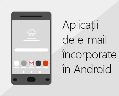 Faceți clic pentru a configura una dintre aplicațiile de e-mail Android încorporate