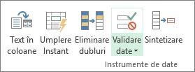 Opțiunea Validarea date se află în fila Date, grupul Instrumente de date