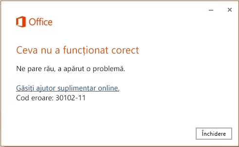 Codul de eroare 30102-11 atunci când instalați Office
