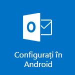 Configurarea Outlook pentru Android