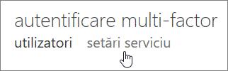 Pagina Multi-Factor Authentication cu o mână care indică spre linkul Setări serviciu.