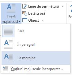 În meniul Majusculă încorporată, alegeți În margine pentru a încorpora majuscula pe margine, nu în paragraf.