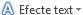 Butonul de meniu Efecte text
