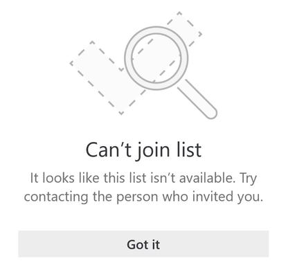 """Mesajul de eroare de partajare a listelor de la Microsoft pentru a face acest lucru spune """"nu se poate asocia la listă. Se pare că această listă nu este disponibilă. Încercați să contactați persoana care v-a invitat. """""""