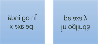 Un exemplu de text în oglindă: primul este rotit 180 de grade pe axa x, iar al doilea este rotit 180 de grade pe axa y
