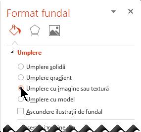"""Pentru a insera o imagine de fundal, începeți prin a selecta """"Umplere cu imagine sau textură"""""""