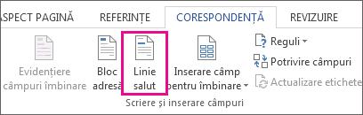 Captură de ecran a filei Corespondență din Word, afișând comanda Linie de salut evidențiată.