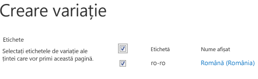 Captură de ecran cu casete de selectare afișând site-urile variații care trebuie să primească actualizări despre conținut. Sunt incluse etichetele variație și numele afișate corespunzătoare ale acestora