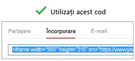 """Pentru a funcționa corect, codul pe care îl utilizați pentru a încorpora videoclipul trebuie să înceapă cu """"iFrame"""" sau """"<object""""."""
