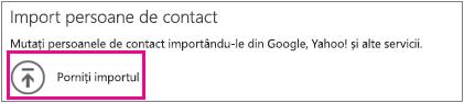Mesajul Importați persoane de contact cu opțiunea Porniți importul evidențiată
