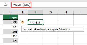 Erorile #SPILL! eroare în care = sortare (D:D) din celula F2 se va extinde dincolo de marginile registrului de lucru. Mutați-l în celula F1 și va funcționa corect.