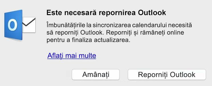 Îmbunătățirile la sincronizarea calendarului necesită să reporniți Outlook. Reporniți și rămâneți online pentru a finaliza actualizarea.