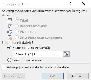 În caseta de dialog Import date, alegeți să plasați datele într-o foaie de lucru existentă, setarea implicită, sau într-o foaie de lucru nouă