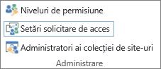 Butonul Setări solicitare de acces din fila permisiuni.