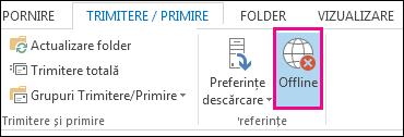 Opțiunea Offline pe fila Trimitere/Primire