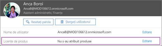 Captura de ecran afișează informații pentru utilizator denumit Anca Boroi. Zona de Licențe de produs arată că nu s-au atribuit produse pentru utilizator și că opțiunea de a edita este disponibilă.