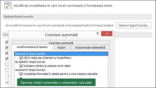 """Dezactivarea coloanelor calculate tabel din fișier > Opțiuni > instrumente de verificare > Opțiuni AutoCorecție > Uncheck """"Completați formulele în tabele pentru a crea coloane calculate""""."""
