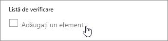 Faceți clic pe Adăugați un element și tastați un element din lista Selectare