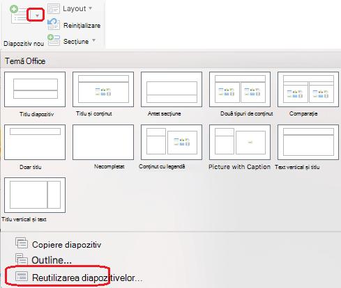Pe diapozitiv nou meniul include o comandă Reutilizare diapozitive.