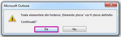 Faceți clic pe Da pentru a confirma că doriți să mutați toate elementele în folderul Elemente șterse.