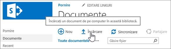 Bibliotecă de documente cu butonul Încărcare evidențiat