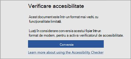 Mesaj de accesibilitate care vă solicită să luați în considerare conversia fișierului într-un format modern, pentru a beneficia de toate caracteristicile de accesibilitate