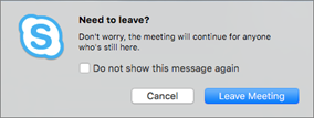 Skype for Business pentru Mac - confirmare a părăsi o întâlnire