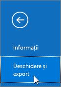 Captură de ecran a comenzii Deschidere și Export din Outlook 2016