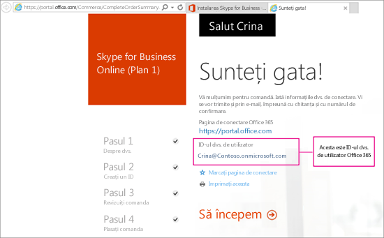 Când ați cumpărat Skype for Business Online, ați creat un cont Office 365.