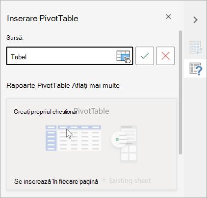 Inserarea panoului PivotTable care solicită un tabel sau o zonă de utilizat ca sursă și permițând modificarea destinației.