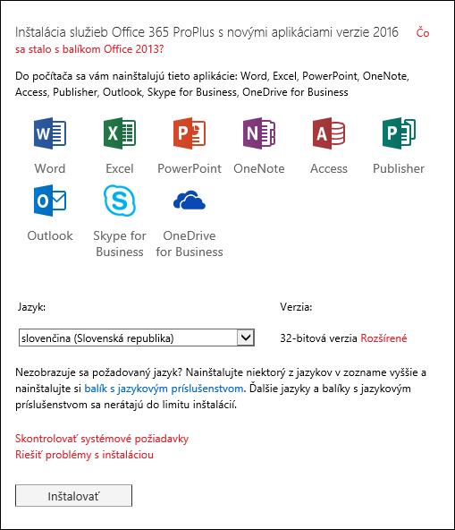 Ak máte na výber, vyberte, ktorú verziu balíka Office chcete nainštalovať, vyberte jazyk, apotom vyberte položku Inštalovať.