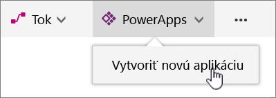Položka PowerApp vponuke na paneli príkazov so zvýraznenou aplikáciou Vytvoriť PowerApp