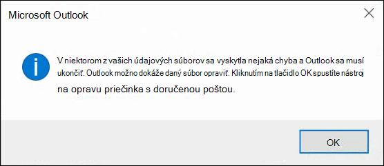 Pokazilo sa niečo v jednom údajovom súbore a Outlook sa musí zatvoriť.