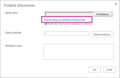 Vyberte možnosť Nahrať súbory cez Windows Prieskumníka.
