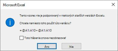 Dialógové okno s otázkou, či by ste radšej fromula = @A1: A10 + @A1: A10 namiesto toho.