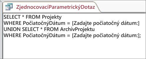 Dvojdielny zjednocovací dotaz s klauzulou v oboch častiach: WHERE Počiatočný dátum = [Zadať počiatočný dátum:]
