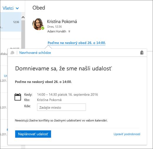 Snímka obrazovky s e-mailovou správou, v ktorej je text týkajúci sa schôdze a karta Navrhované schôdze spolu s podrobnosťami o schôdzi a možnosťami plánovania udalosti a úpravy jej podrobností.