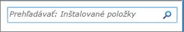 Vyhľadávacie pole Prehľadávať: Inštalované položky vSharePointe 2010