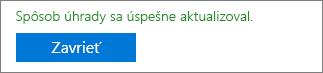 Snímka obrazovky s potvrdením: Váš spôsob úhrady bol úspešne aktualizovaný.