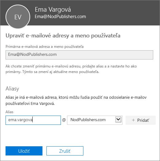 Tabla Úprava e-mailových adries a používateľského mena zobrazujúca primárnu e-mailovú adresu a nový alias, ktorý sa má pridať.