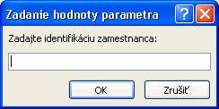 Zobrazuje sa príklad neočakávaného dialógového okna na zadanie hodnoty parametra spolu s identifikátorom označeným ako Zadajte ID zamestnanca, s poľom, do ktorého treba zadať hodnotu, a s tlačidlami OK a Zrušiť.