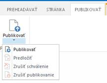 Snímka obrazovky s kartou Publikovať, ktorá obsahuje tlačidlá na publikovanie, zrušenie publikovania a odoslanie publikačnej stránky na schválenie