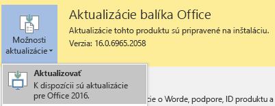 Ak chcete získať najnovšiu verziu balíka Office 2016, kliknite na položku Možnosti aktualizácie avyberte možnosť Aktualizovať.