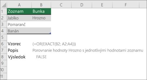 Príklad použitia funkcie OR a presné na porovnanie jednej hodnoty so zoznamom hodnôt