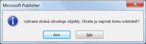 Dialógové okno s upozornením pri odstraňovaní strany obsahujúcej objekty.