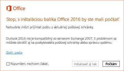 Chyba: Stop, s inštaláciou balíka Office 2016 by ste mali počkať