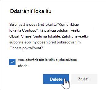 Ak ste si istí, že chcete lokalitu odstrániť, kliknite na položku odstrániť.